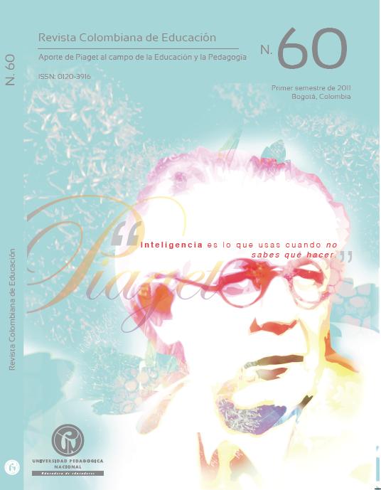 Ver Núm. 60 (2011): aporte de Piaget al campo de la Educación y la Pedagogía (ene-jun)