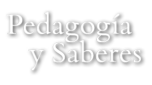 Pedagogía y Saberes