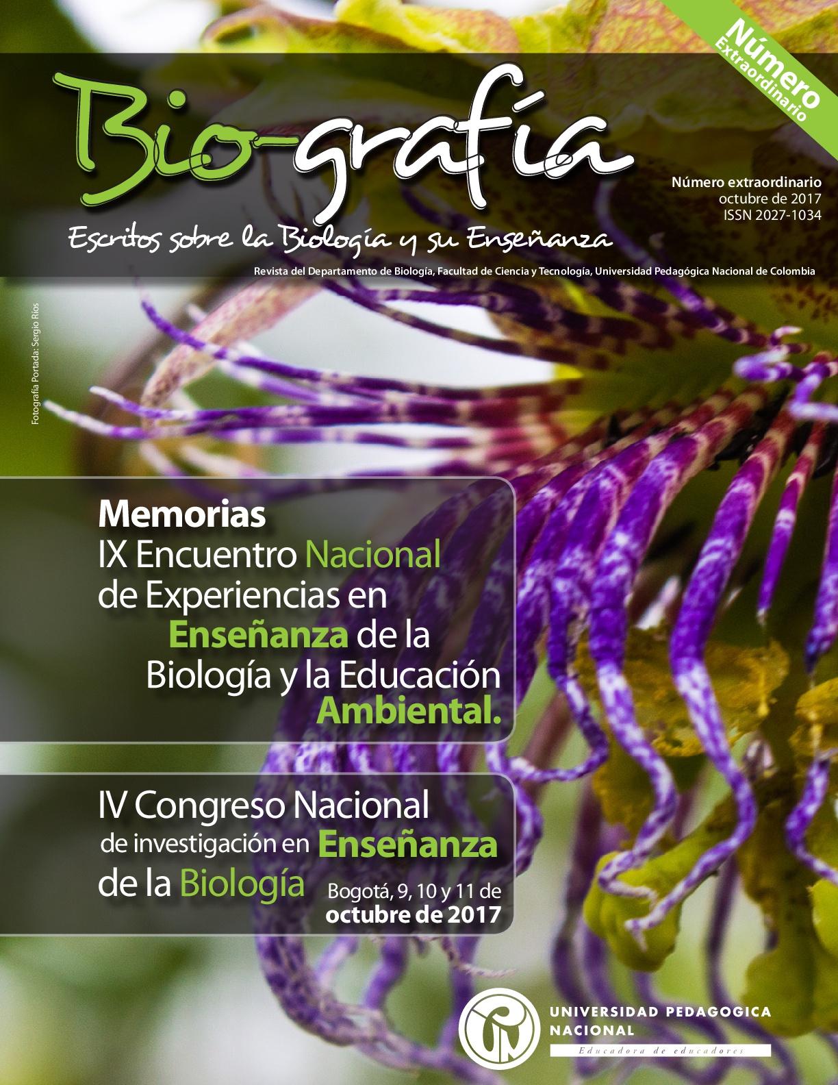 Ver 2017: Número Extraordinario, IV Congreso Nacional de Investigación en Enseñanza de la Biología. (Bogotá, 9,10,11 de octubre de 2017)