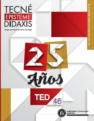 Ver Núm. 46 (2019): jul-dic. Vigésimo quinto Aniversario de la Revista Tecné Episteme y Didaxis: TED
