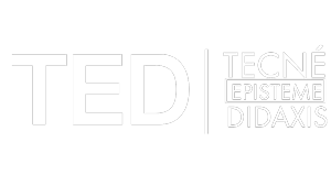 Tecné, Episteme y Didaxis: TED