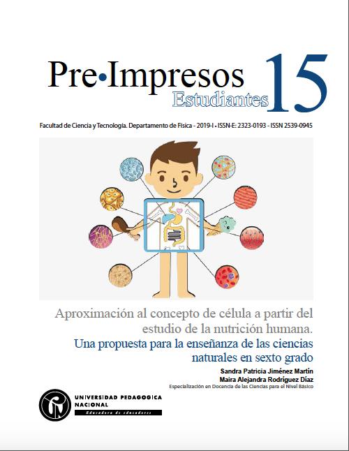 Ver Núm. 15 (2019): Aproximación al concepto de célula a partir del estudio de la nutrición humana. Una propuesta para la enseñanza de las ciencias naturales en sexto grado
